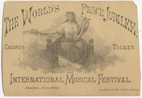 Chorus Ticket to the World's Peace Jubilee and International Musical Festival, Boston, June 1872.