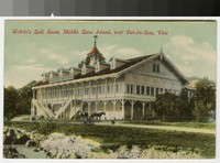 Wehrle's Ball Room, Middle Bass Island, Put-in-Bay, Ohio, 1907-1914