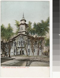 Courthouse in Allentown, Pennsylvania, 1901-1907