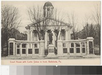 Court House with Curtin Statue in front, Bellefonte, Pennsylvania, 1901-1907