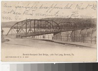 Berwick-Nescopeck Steel Bridge, 1260 Feet Long, Berwick, Pennsylvania, 1907-1914