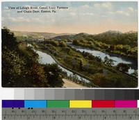 View of the Lehigh River, canal, Lucy furnace, and Chain Dam, Easton, Pennsylvania, 1907-1915