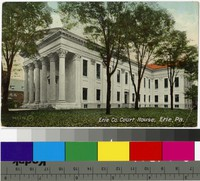 Erie County Courthouse, Erie, Pennsylvania, 1907-1914
