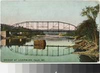 Bridge over the Androscoggin River, Livermore Falls, Maine, 1907-1912