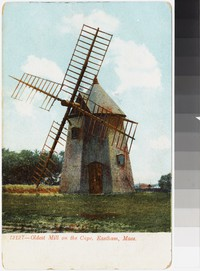 Oldest windmill on the Cape, Eastham, Massachusetts, 1901-1907