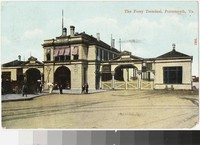 The ferry terminal, Portsmouth, Virginia, 1907-1911