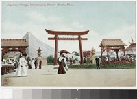 Japanese village, Wonderland, Revere Beach, Massachusetts, 1907-1914