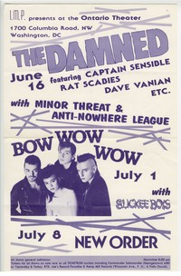 Damned, Minor Threat, Bow Wow Wow, Slickee Boys and New Order, Ontario Theater, Washington, D.C., June 16, July 1, and July 8, 1983