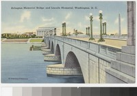 Arlington Memorial Bridge and Lincoln Memorial, Washington, D.C., 1930-1945