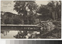 Swinging Bridge and dam, Canaan, Connecticut, 1907-1915