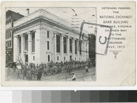 Veterans passing the National Exchange Bank building on their way to the Gettysburg Reunion in July of 1913,  Roanoke, Virginia, 1913-1914