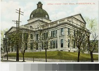 County Court House, Norristown, Pennsylvania, 1907-1914