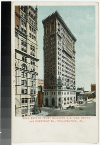 Real Estate Trust building, southeast corner Broad and Chestnut Streets, Philadelphia, Pennsylvania, 1901-1907