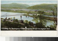 Allegheny River and Sharpsburg Bridge from Highland Park, Pittsburgh, Pennsylvania, 1901-1907