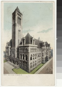 Allegheny County Courthouse, Pittsburgh, Pennsylvania, 1907-1908