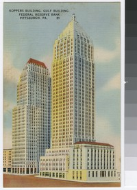Koppers Building, Gulf Building, and the Federal Reserve Bank, Pittsburgh, Pennsylvania, 1930-1944