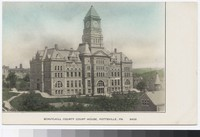 Schuylkill County Courthouse, Pottsville, Pennsylvania, 1901-1907