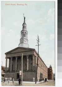 Courthouse, Reading, Pennsylvania, 1907-1914