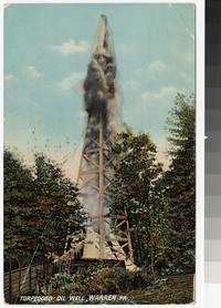 Gushing oil well, Warren, Pennsylvania, 1907-1910