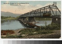 Market Street Bridge and Susquehanna River, Williamsport, Pennsylvania, 1907-1914