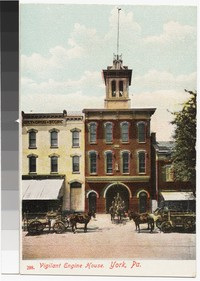 Vigilant Engine House, York, Pennsylvania, 1907-1914