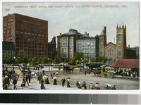 American Trust Building, Old Court House, Old Stone Church, Cleveland, Ohio, 1907-1914